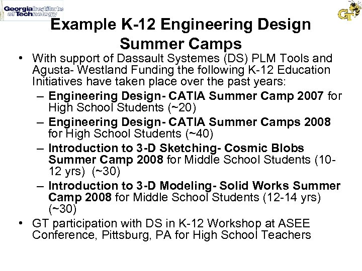 Example K-12 Engineering Design Summer Camps • With support of Dassault Systemes (DS) PLM