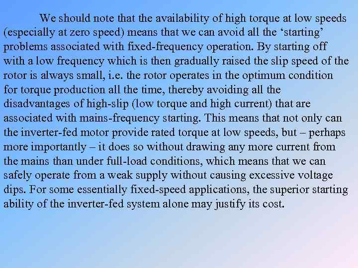 We should note that the availability of high torque at low speeds (especially at