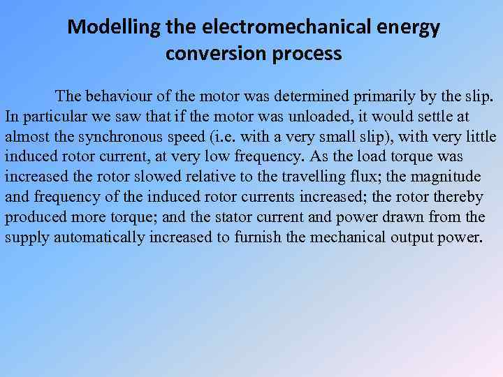 Modelling the electromechanical energy conversion process The behaviour of the motor was determined primarily