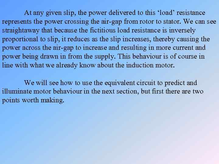 At any given slip, the power delivered to this 'load' resistance represents the power