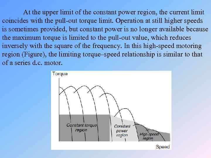 At the upper limit of the constant power region, the current limit coincides with
