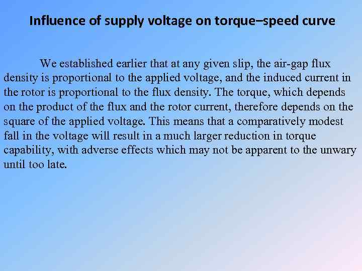 Influence of supply voltage on torque–speed curve We established earlier that at any given