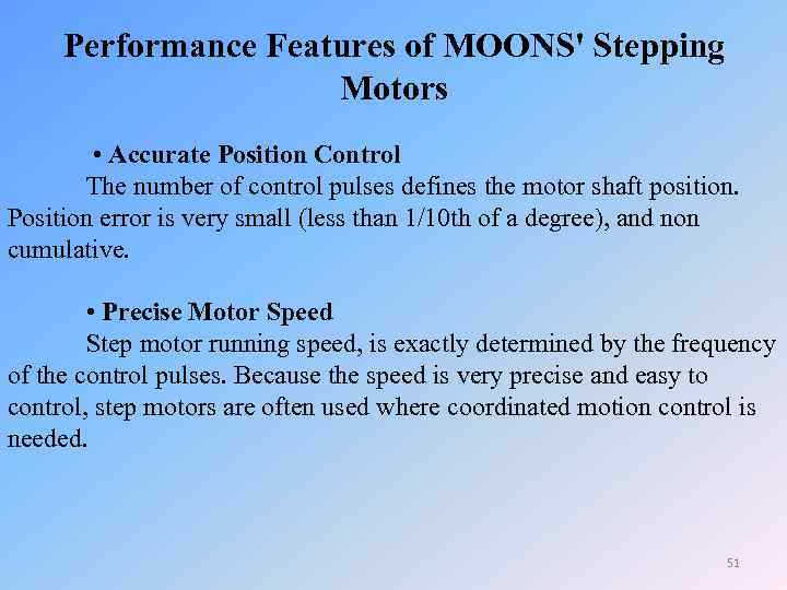 Performance Features of MOONS' Stepping Motors • Accurate Position Control The number of control