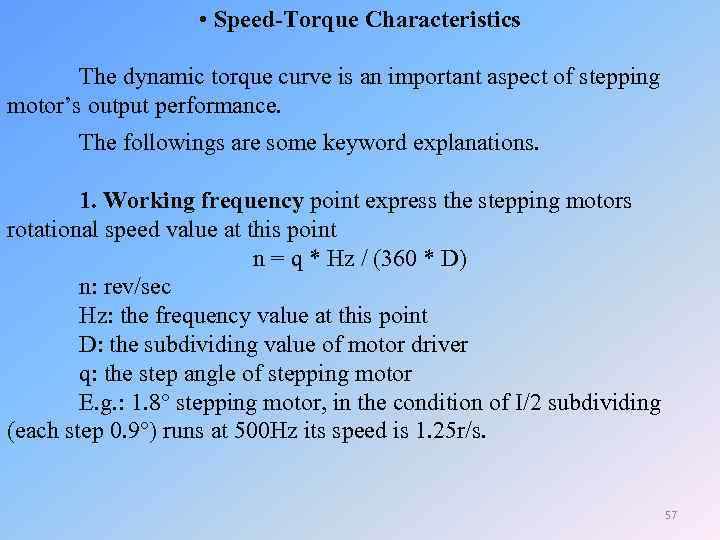 • Speed-Torque Characteristics The dynamic torque curve is an important aspect of stepping