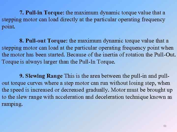 7. Pull-in Torque: the maximum dynamic torque value that a stepping motor can load