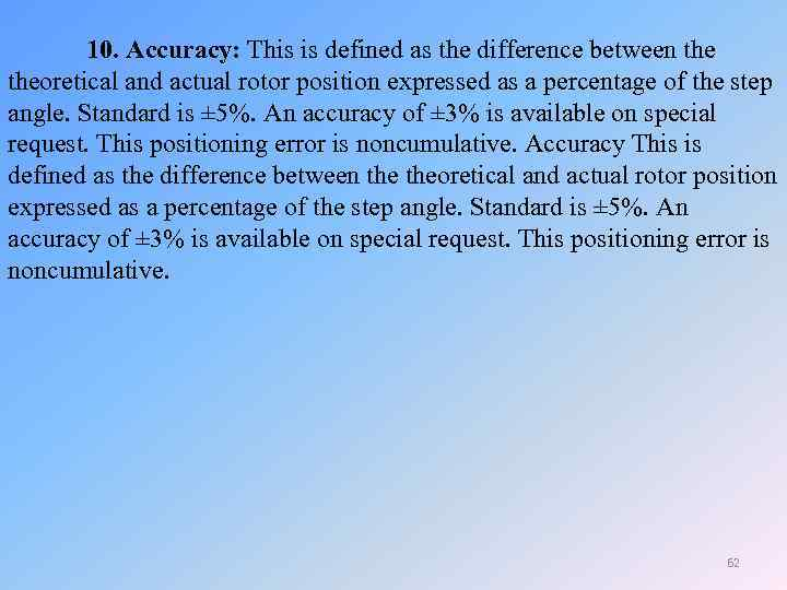 10. Accuracy: This is defined as the difference between theoretical and actual rotor position