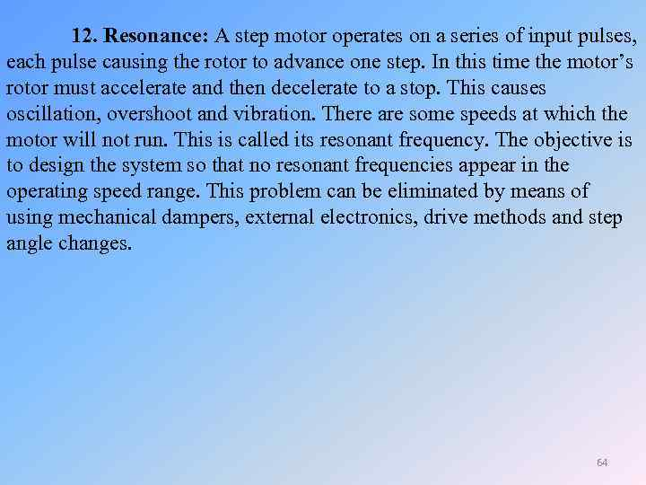 12. Resonance: A step motor operates on a series of input pulses, each pulse