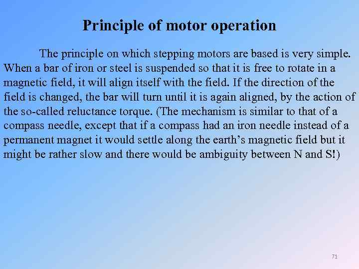 Principle of motor operation The principle on which stepping motors are based is very