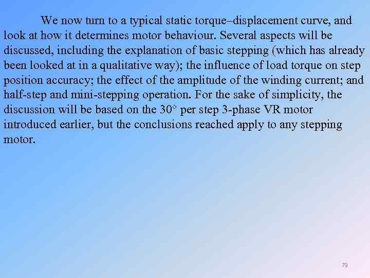 We now turn to a typical static torque–displacement curve, and look at how it