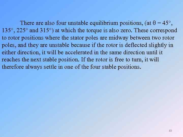 There also four unstable equilibrium positions, (at = 45 , 135 , 225 and