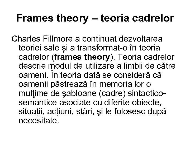 Frames theory – teoria cadrelor Charles Fillmore a continuat dezvoltarea teoriei sale și a