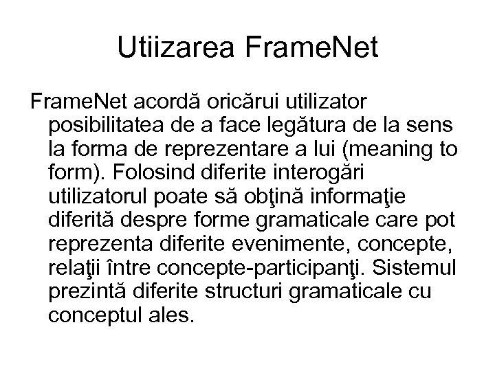 Utiizarea Frame. Net acordă oricărui utilizator posibilitatea de a face legătura de la sens