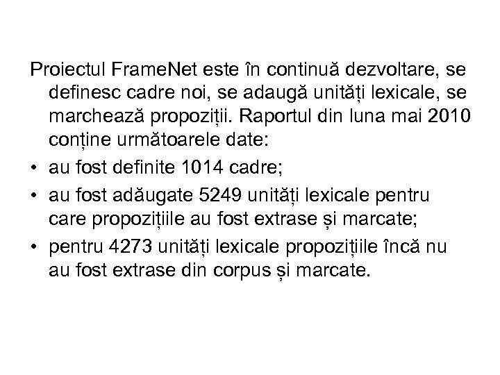 Proiectul Frame. Net este în continuă dezvoltare, se definesc cadre noi, se adaugă unități