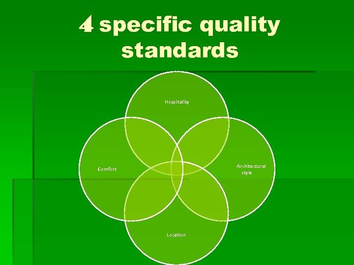 4 specific quality standards Hospitality Architectural style Comfort Location
