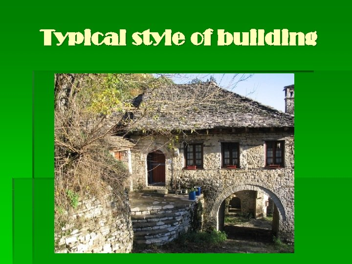 Typical style of building