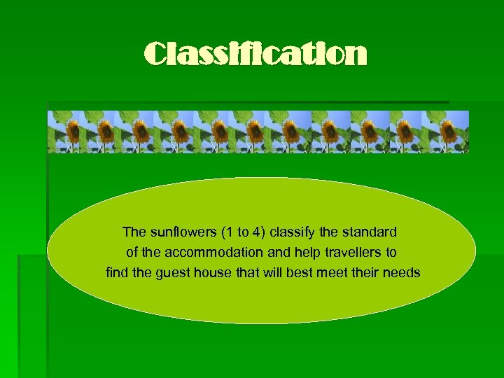 Classification The sunflowers (1 to 4) classify the standard of the accommodation and help