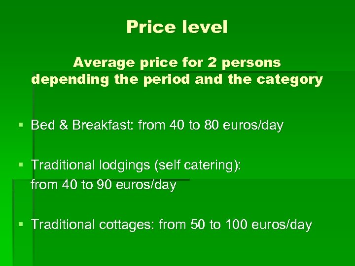 Price level Average price for 2 persons depending the period and the category §