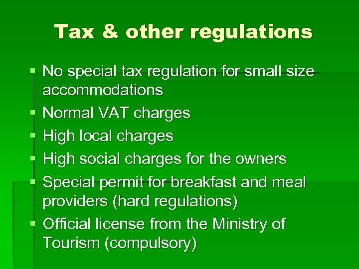 Tax & other regulations § No special tax regulation for small size accommodations §