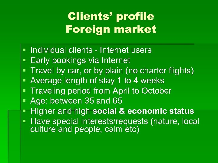 Clients' profile Foreign market § § § § Individual clients - Internet users Early
