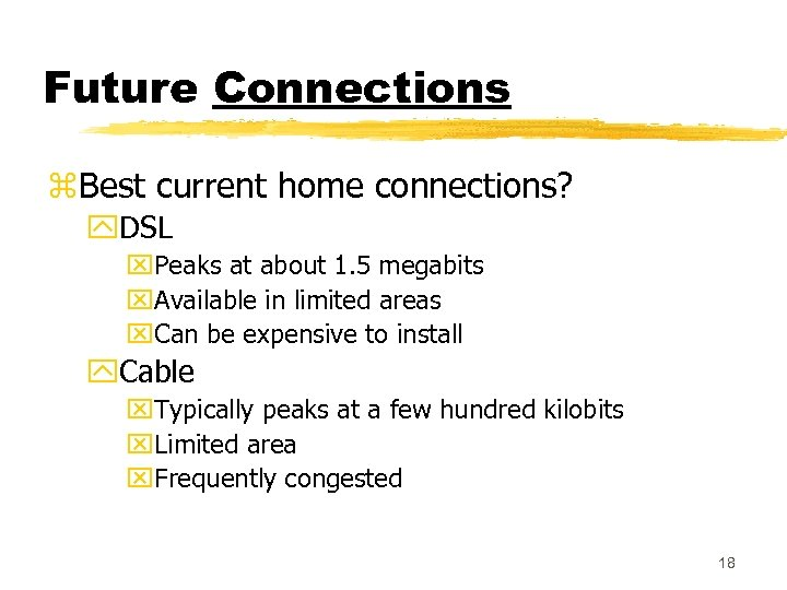 Future Connections z. Best current home connections? y. DSL x. Peaks at about 1.