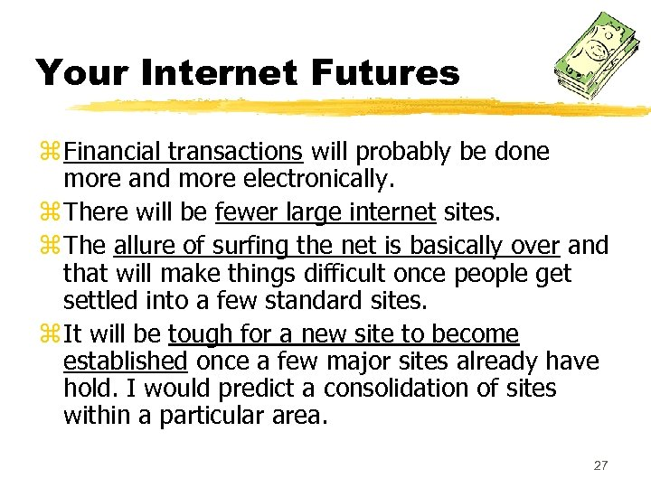Your Internet Futures z Financial transactions will probably be done more and more electronically.