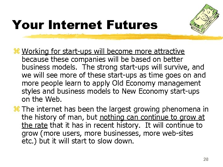 Your Internet Futures z Working for start-ups will become more attractive because these companies