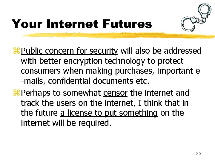 Your Internet Futures z Public concern for security will also be addressed with better