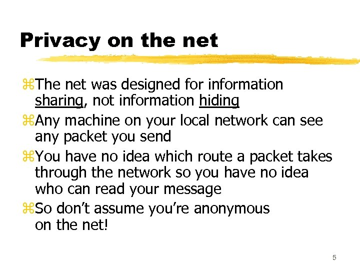 Privacy on the net z. The net was designed for information sharing, not information