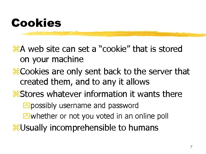 """Cookies z. A web site can set a """"cookie"""" that is stored on your"""