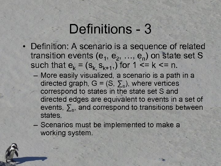 Definitions - 3 • Definition: A scenario is a sequence of related transition events