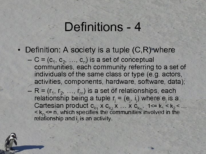 Definitions - 4 • Definition: A society is a tuple (C, R) where –