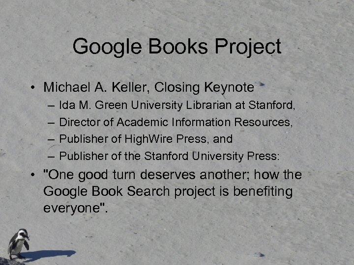 Google Books Project • Michael A. Keller, Closing Keynote – – Ida M. Green