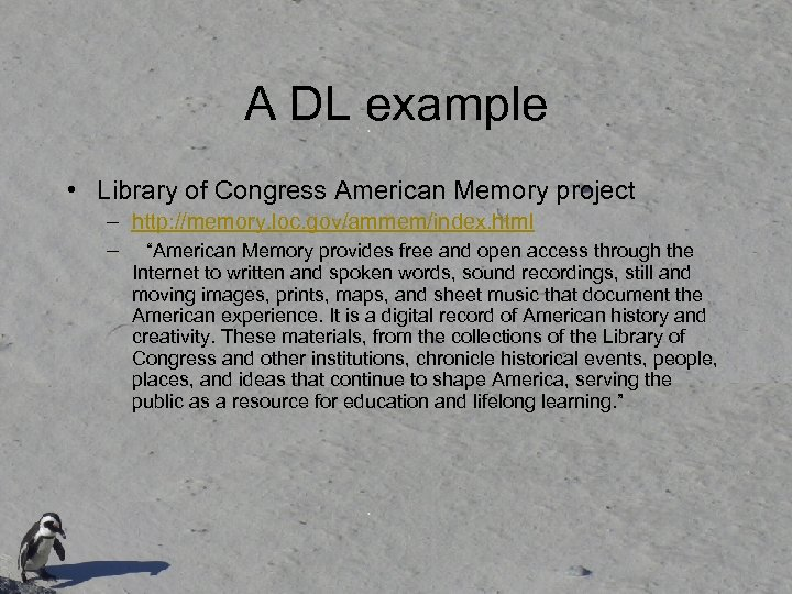 A DL example • Library of Congress American Memory project – http: //memory. loc.
