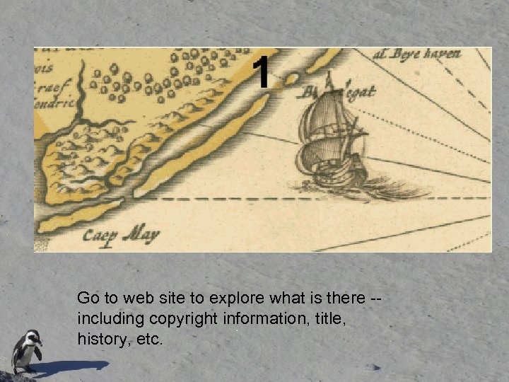 Go to web site to explore what is there -including copyright information, title, history,