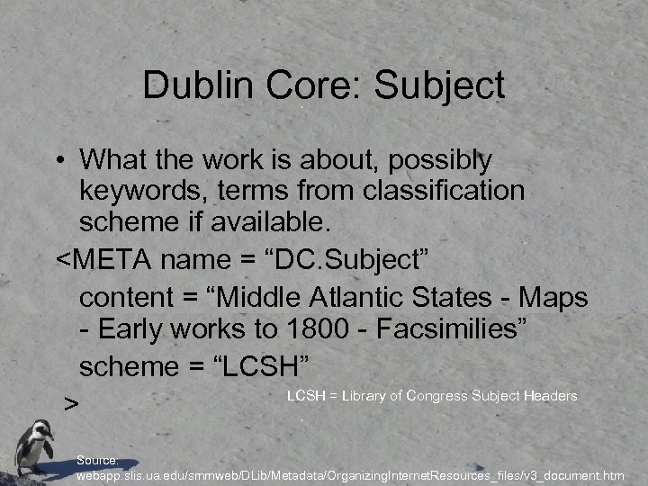 Dublin Core: Subject • What the work is about, possibly keywords, terms from classification