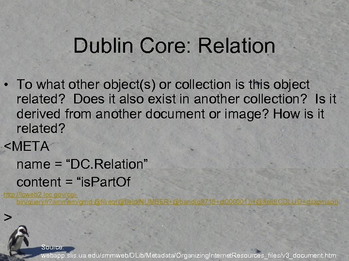 Dublin Core: Relation • To what other object(s) or collection is this object related?
