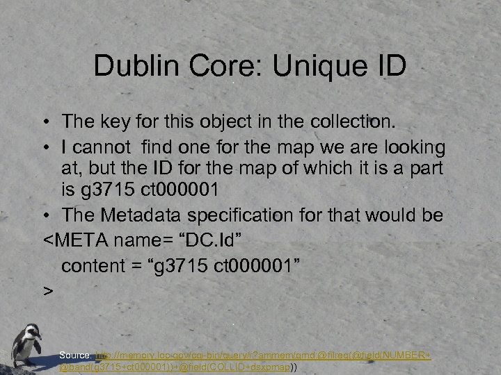 Dublin Core: Unique ID • The key for this object in the collection. •