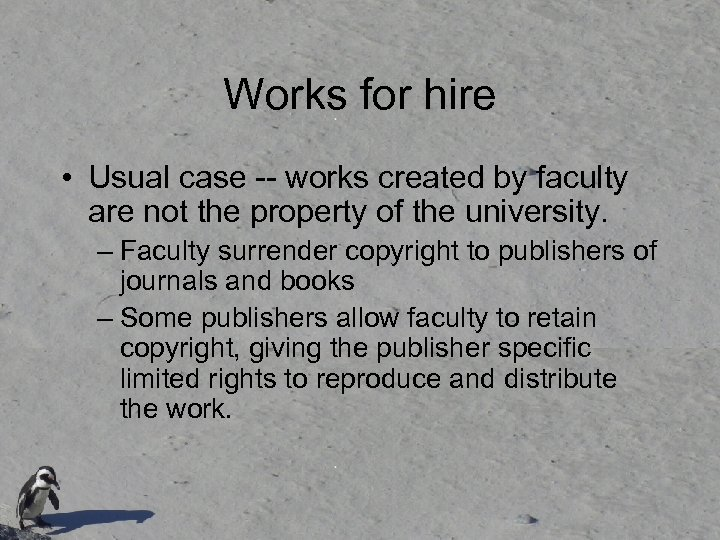 Works for hire • Usual case -- works created by faculty are not the