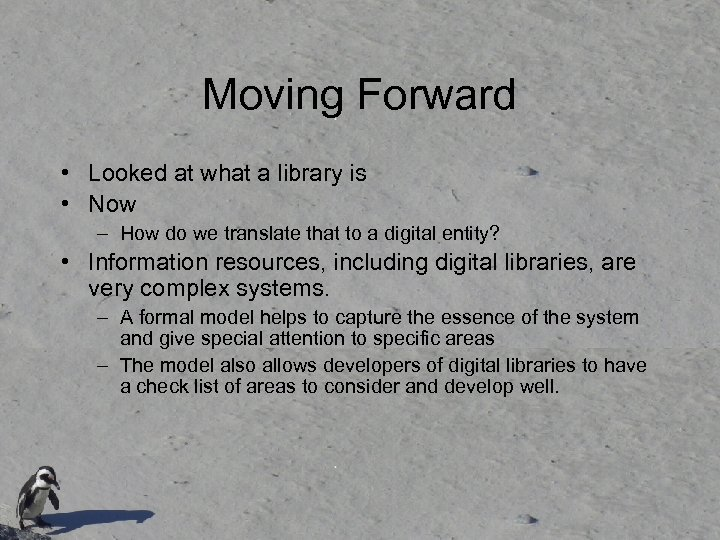Moving Forward • Looked at what a library is • Now – How do