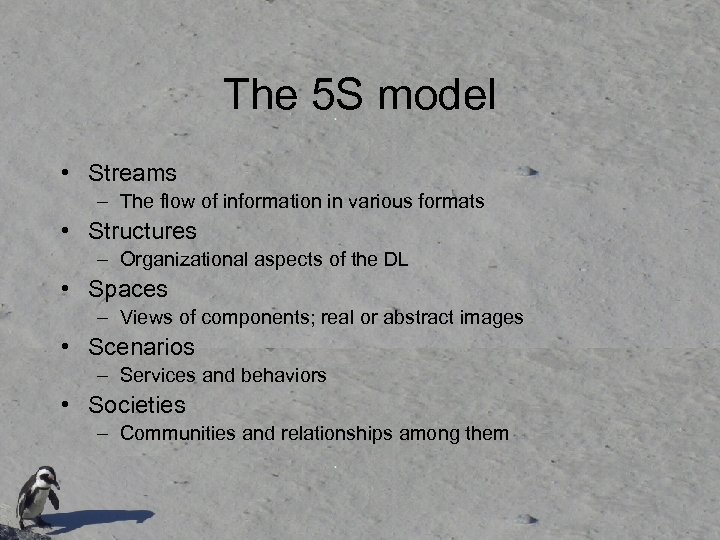 The 5 S model • Streams – The flow of information in various formats
