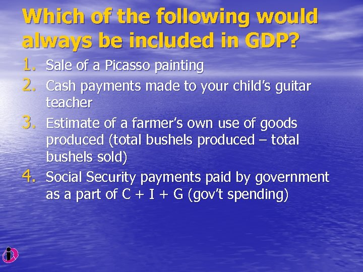 Which of the following would always be included in GDP? 1. 2. 3. 4.