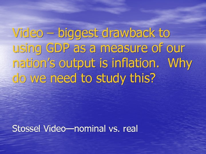 Video – biggest drawback to using GDP as a measure of our nation's output