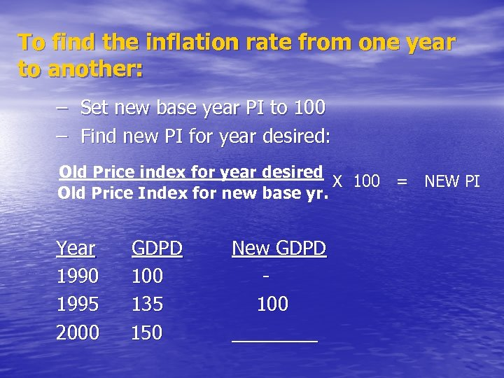 To find the inflation rate from one year to another: – – Set new
