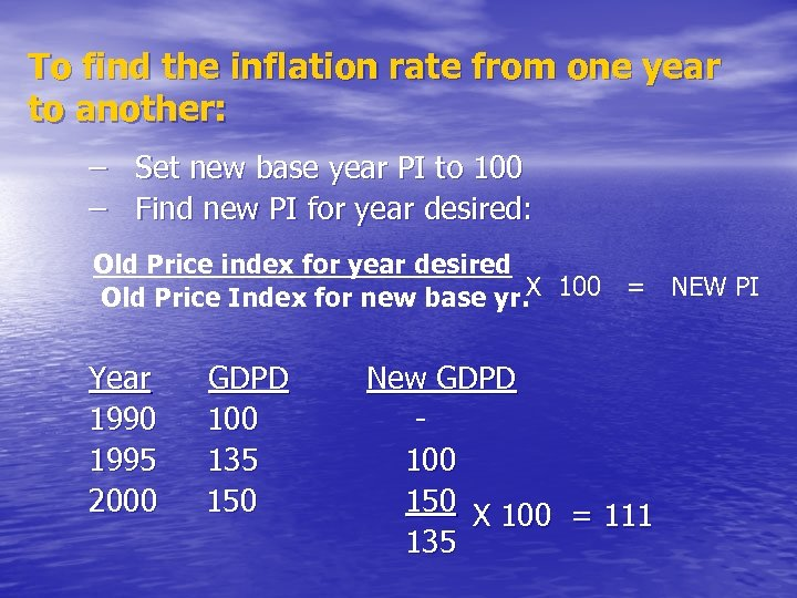 To find the inflation rate from one year to another: – Set new base