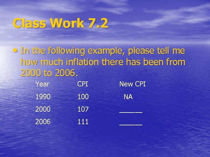 Class Work 7. 2 • In the following example, please tell me how much