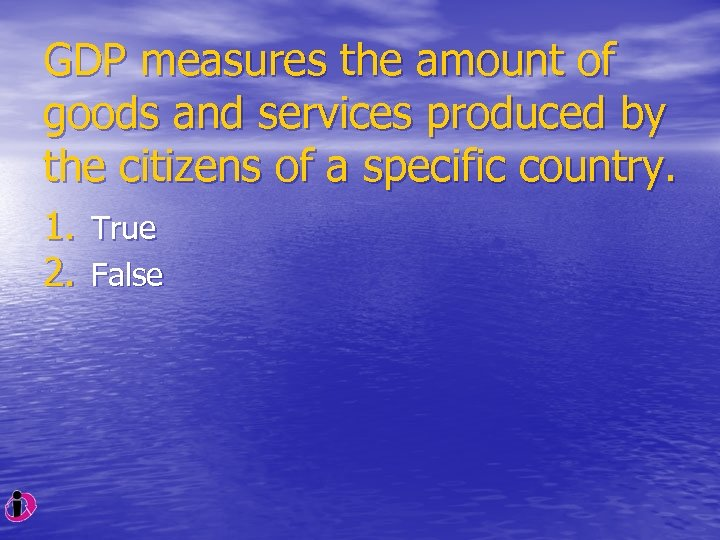 GDP measures the amount of goods and services produced by the citizens of a