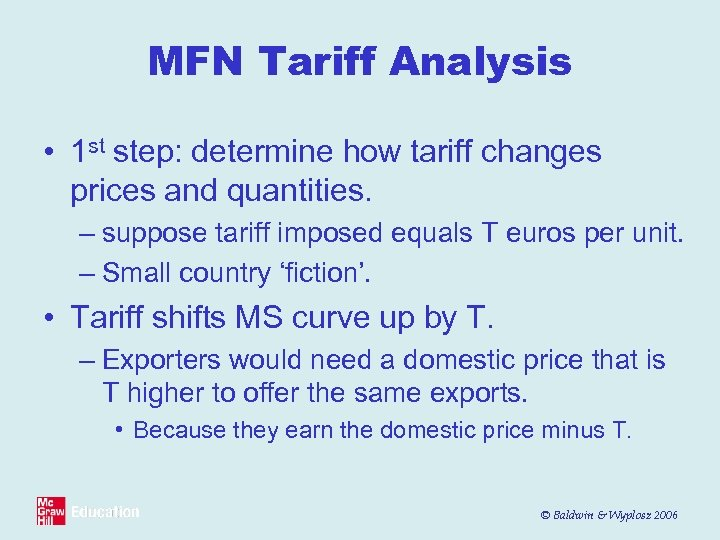 MFN Tariff Analysis • 1 st step: determine how tariff changes prices and quantities.
