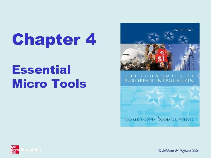 Chapter 4 Essential Micro Tools © Baldwin & Wyplosz 2006