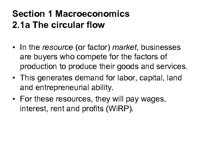 Section 1 Macroeconomics 2. 1 a The circular flow • In the resource (or