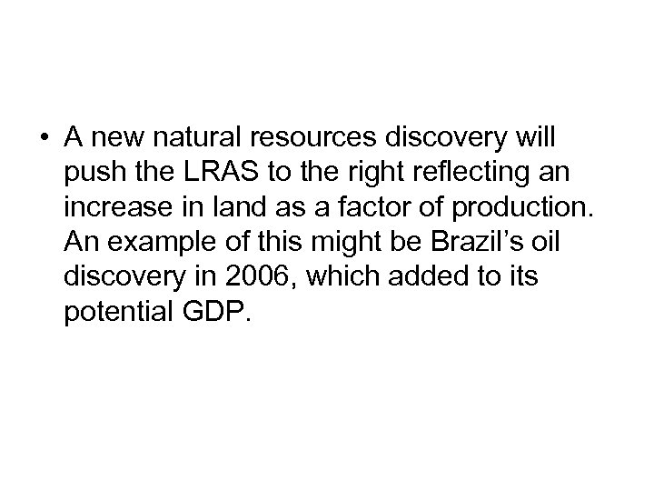 • A new natural resources discovery will push the LRAS to the right